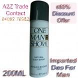 One Man Show Deo -For Men-200 ML,Imported, MRP US$21(Rs.1299) Per Piece,On Offer Price Rs.999/- Only,MRP Of 2 Pieces is Rs.2499/-,On 60% Discount.
